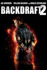 Nonton Streaming Download Drama Backdraft II (2019) Subtitle Indonesia