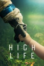 Nonton Streaming Download Drama High Life (2018) jf Subtitle Indonesia