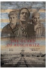 Nonton Streaming Download Drama The Guard of Auschwitz (2018) jf Subtitle Indonesia