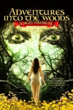 Nonton Streaming Download Drama Adventures Into the Woods: A Sexy Musical (2012) Subtitle Indonesia