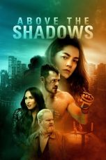 Nonton Streaming Download Drama Above the Shadows (2019) gt Subtitle Indonesia